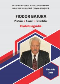 Biobibliografie. Bajura Fiodor. Savant. Inventator.